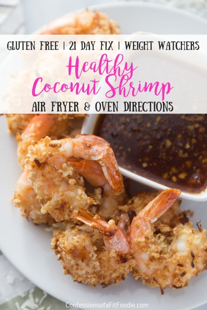 This Healthy Coconut Shrimp Recipe can easily be made in the Air Fryer or in the Oven and it's DELISH with some homemade Sweet Chili Sauce.   It's easily gluten free and perfect for the 21 Day Fix and Weight Watchers! 21 Day Fix Coconut Shrimp | Weight Watchers Coconut Shrimp | Gluten Free Coconut Shrimp | Ultimate Portion Fix Recipes | Air Fryer Coconut Shrimp | Air Fryer Shrimp Recipes #21dayfix #weightwatchers #confessionsofafitfoodie