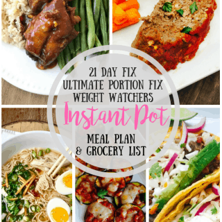 21 Day Fix Meal Plan & Grocery List {58} Instant Pot Dinners | Weight Watchers Meal Plan | Ultimate Portion Fix Meal Plan