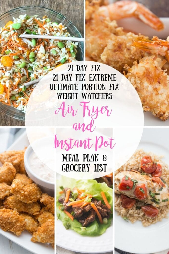 Picture collage of five dinners surrounding a white circle with the text overlay- 21 Day Fix, 21 Day Fix Extreme, Ultimate Portion Fix, Weight Watchers, Air Fryer and Instant Pot Meal Plan & Grocery List