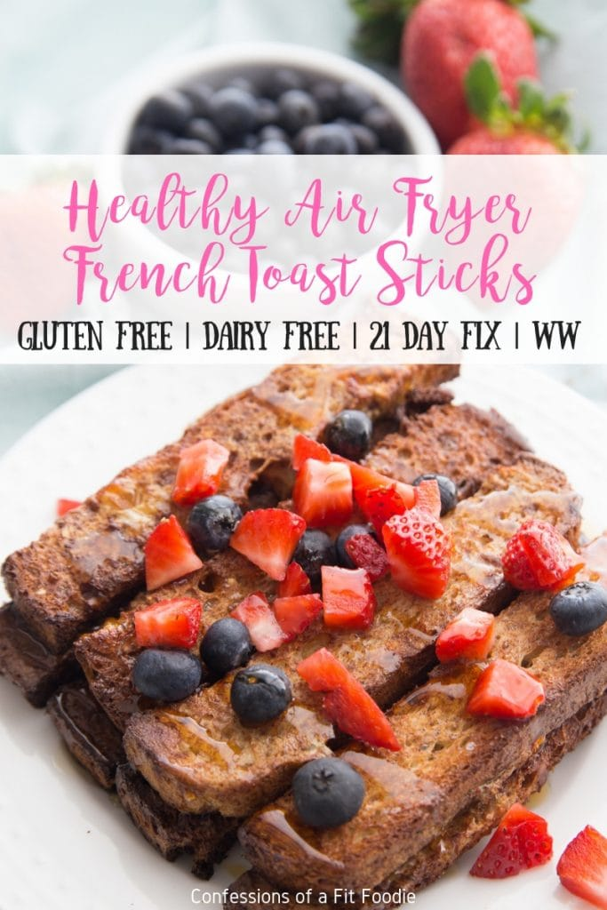These Healthy Air Fryer French Toast Sticks are so quick and easy to make even on your busy mornings. Or, I love to make a bunch, freeze, and just reheat to make mornings even easier! Perfect for the 21 Day Fix and Weight Watchers. No Air Fryer? I have oven instructions for you, too! #healthyairfryer #21df #ultimateportionfix #confessionsofafitfoodie