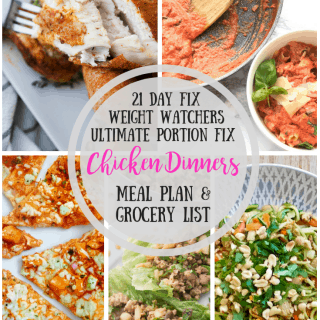 21 Day Fix Meal Plan & Grocery List {61} Chicken Dinners | Weight Watchers Meal Plan | Ultimate Portion Fix Meal Plan