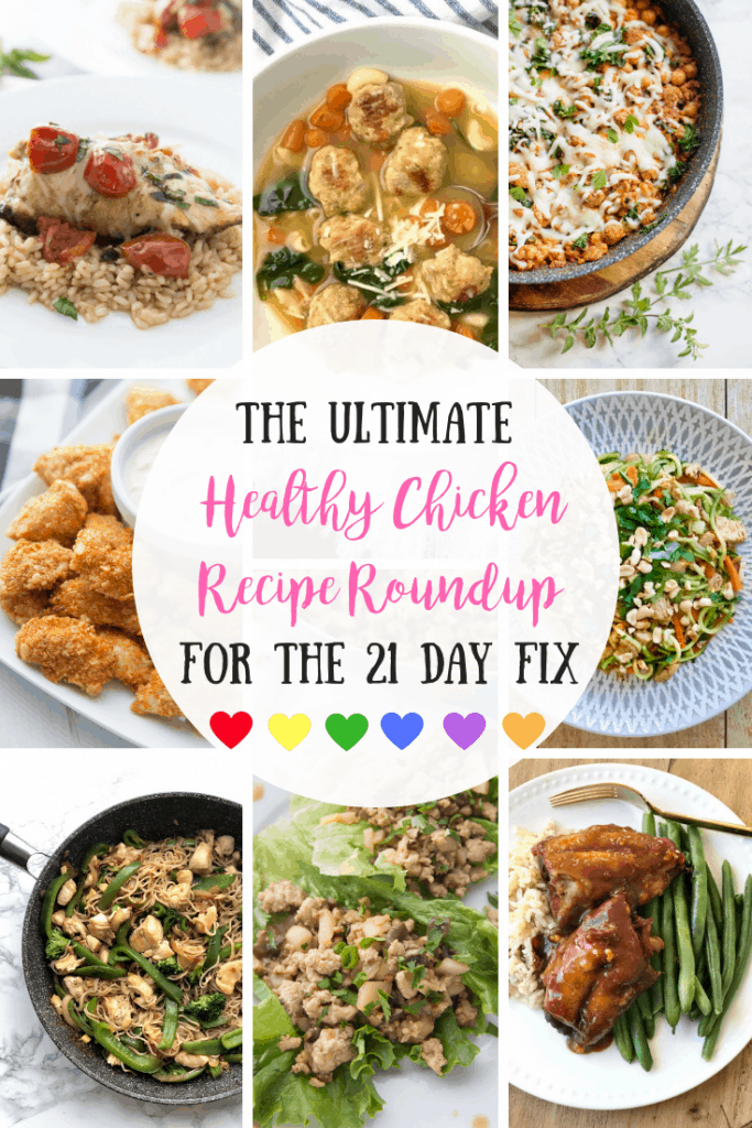 Collage of chicken dinners with text overlay- The Ultimate Healthy Chicken Recipe Roundup For the 21 Day Fix from the blog Confessions of a Fit Foodie