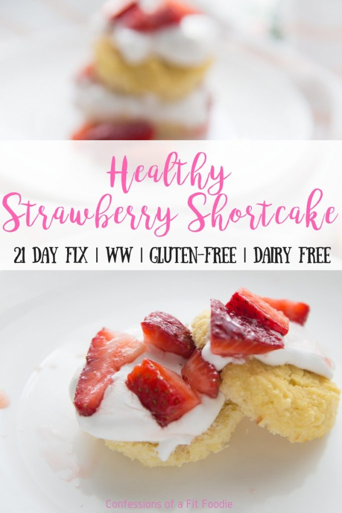 This Healthy Strawberry Shortcake Recipe might be your new favorite summer dessert!  It's gluten-free, dairy-free, and perfect for the 21 Day Fix and Weight Watchers. And there's no treat swap needed for 21 Fix - read on to see how awesome the container count is! #healthydesserts #ultimateportionfix #confessionsofafitfoodie