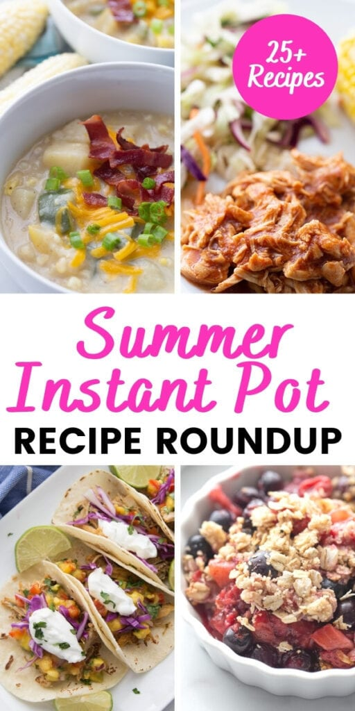 Food photo collage with pink and black text on a white rectangle - summer Instant Pot recipe round up