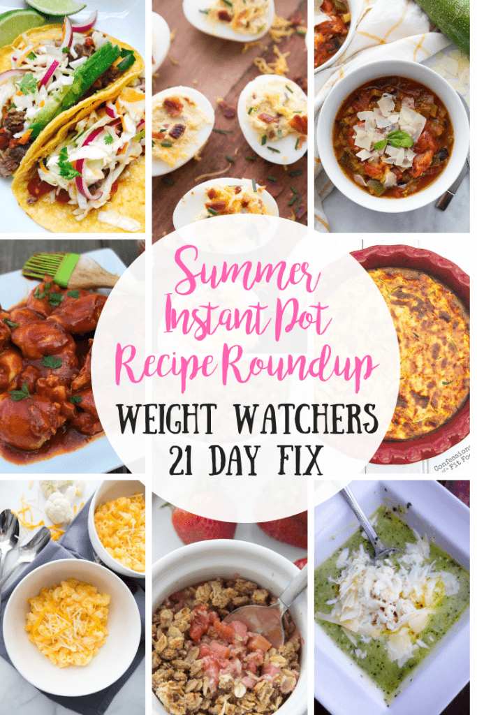 Photo collage of recipes from the blog, Confessions of a Fit Foodie with the text overlay- Summer Instant Pot Recipe Roundup, Weight Watchers, 21 Day Fix