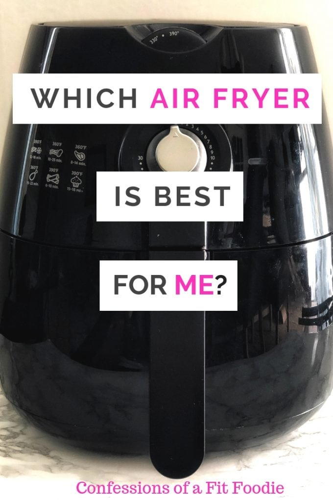 Are you thinking about purchasing an Air fryer, but overwhelmed by all the choices out there? Read on to find out which Air Fryer is right for you and your family! #airfryerrecipes #bestairfryermodels #confessionsofafitfoodie