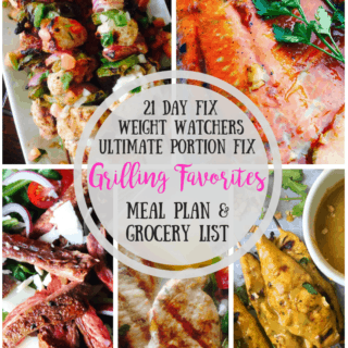 21 Day Fix Meal Plan & Grocery List {62} Grilling Favorites | Weight Watchers Meal Plan | Ultimate Portion Fix Meal Plan