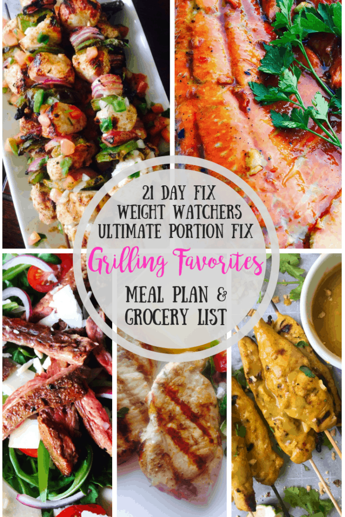 Collage of grilling favorite recipes from Confessions of a Fit Foodie with the text overlay- 21 Day Fix, Weight Watchers, Ultimate Portion Fix, Grilling Favorites, Meal Plan & Grocery List