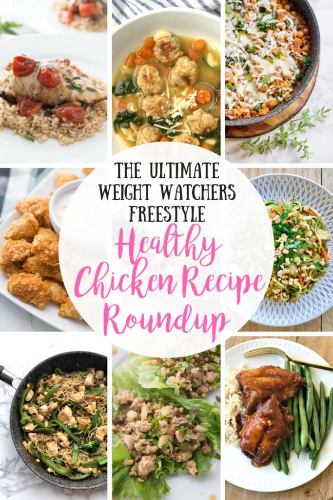 collage of healthy chicken recipe photos with the text overlay- The Ultimate Weight Watchers Freestyle Healthy Chicken Recipe Roundup