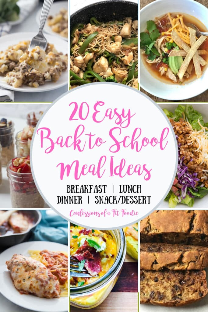 Photo Collage of food pictures with the text overlay- 20 Easy Back to School Meal Ideas, Breakfast | Lunch | Dinner | Snack/Dessert from Confessions of a Fit Foodie Blog