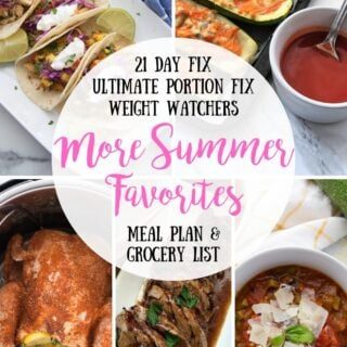 Meal Plan & Grocery List {Week of 8/12/19} More Summer Favorites | 21 Day Fix Meal Plan | Weight Watchers Meal Plan | Ultimate Portion Fix Meal Plan