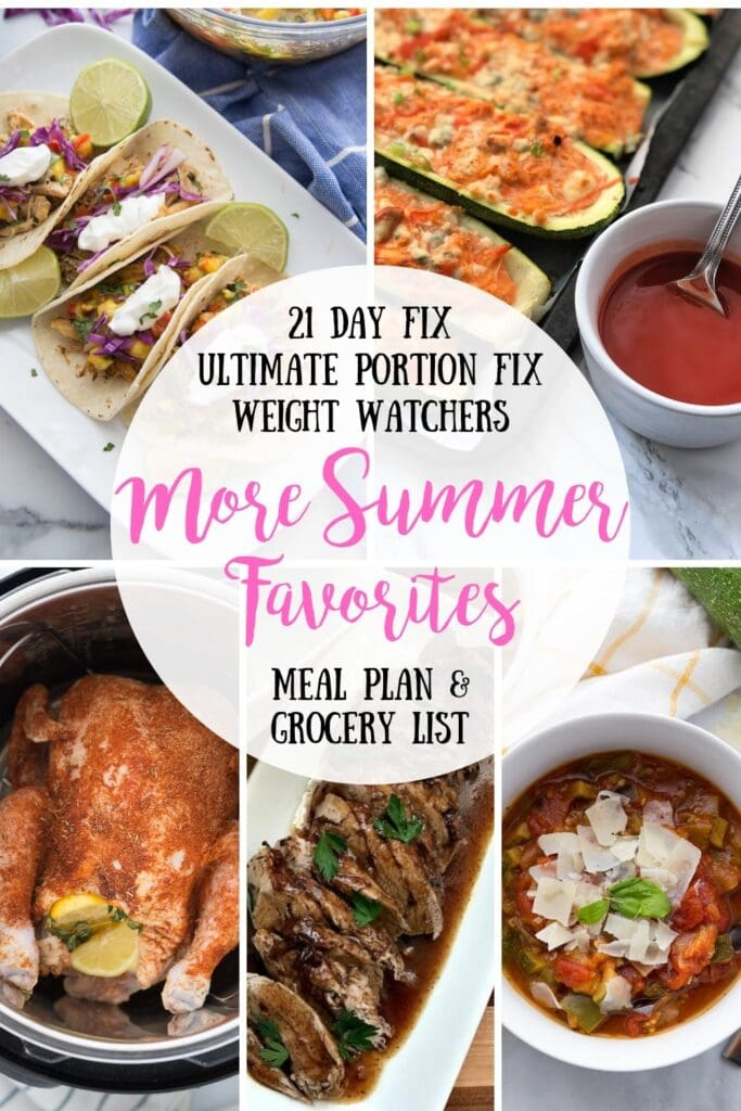Photo collage of healthy dinners with the text overlay- 21 Day Fix, Ultimate Portion Fix, Weight Watchers, More Summer Favorites, Meal Plan & Grocery List from the blog Confessions of a Fit Foodie