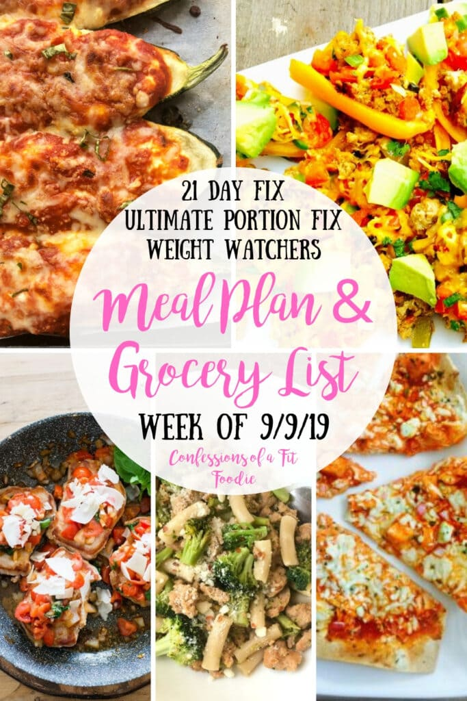 Food photo collage with the text overlay- 21 Day Fix, Ultimate Portion Fix, Weight Watchers Meal Plan & Grocery List, Week of 9/9/19, Confessions of a Fit Foodie