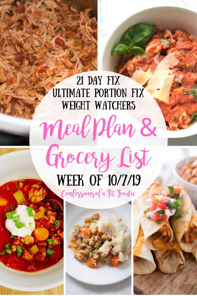 Food photo collage with the text overlay- 21 Day Fix, Ultimate Portion Fix, Weight Watchers | Meal Plan & Grocery List | Week of 10/7/19 | Confessions of a Fit Foodie