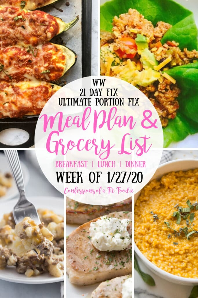 Food photo collage, with the text overlay- WW | 21 Day Fix | Ultimate Portion Fix | Meal Plan & Grocery List | Breakfast | Lunch | Dinner | Week of 1/27/20 | Confessions of a Fit Foodie