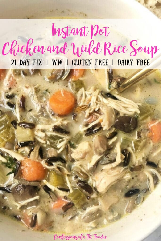 Close up photo of Instant Pot Chicken and Wild Rice Soup, with the text overlay- Instant Pot Chicken and Wild Rice Soup | 21 Day Fix | WW | Gluten Free | Dairy Free| Confessions of a Fit Foodie