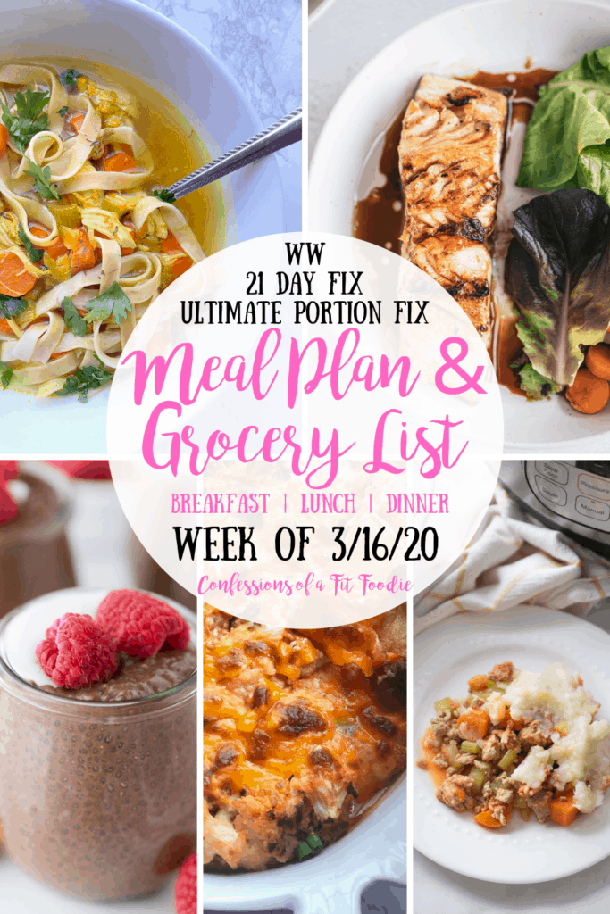 Food photo collage with the text overlay- WW | 21 Day Fix | Ultimate Portion Fix | Meal Plan & Grocery List | Breakfast | Lunch | Dinner | Week of 3/16/20 | Confessions of a Fit Foodie