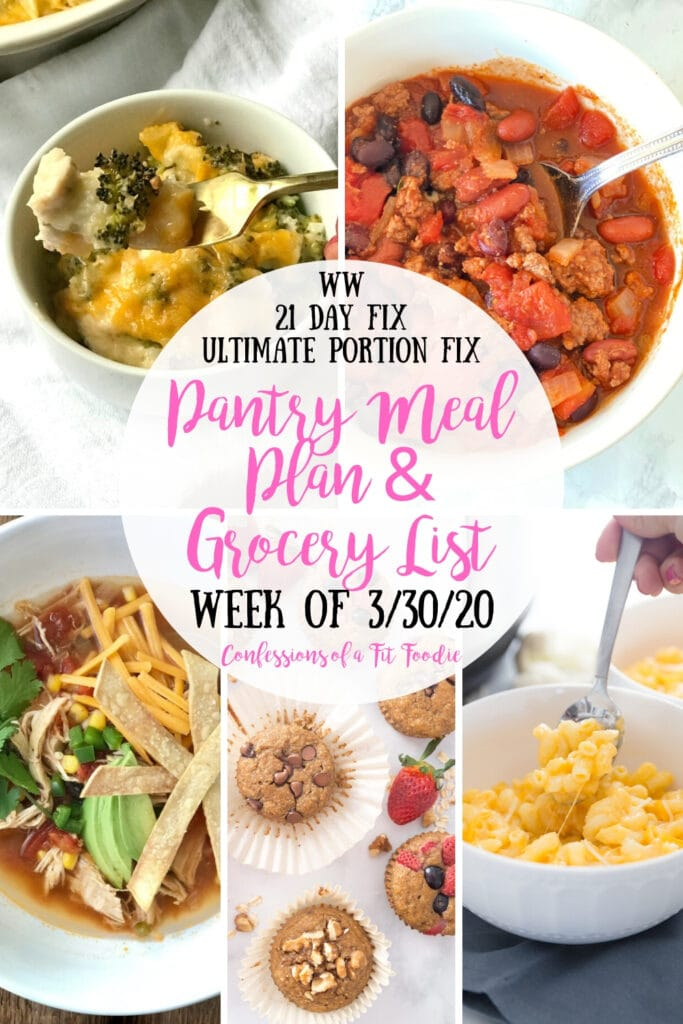 Food photo collage with text overlay - WW | 21 Day Fix | Ultimate Portion Fix | Pantry Meal Plan & Grocery List | Week of 3/30/20 | Confessions of a Fit Foodie