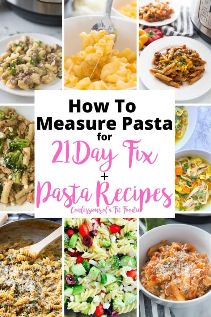 Food photo collage with the text overlay- How To Measure Pasta for 21 Day Fix Pasta Recipes | Confessions of a Fit Foodie