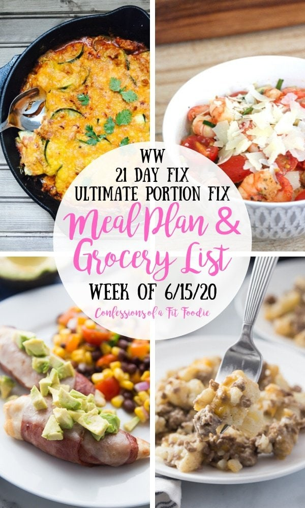 Food photo collage with white circle in the middle and a black and pink text overlay inside - WW | 21 Day Fix | Ultimate Portion Fix | Meal Plan & Grocery List | Week of 6/15/20 | Confessions of a Fit Foodie