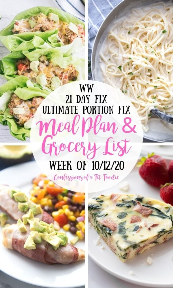 Food photo collage with a black and pink text overlay on a white circle.  Text says, WW | 21 Day Fix | Ultimate Portion Fix | Meal Plan & Grocery List | Week of 10/12/20 | Confessions of a Fit Foodie