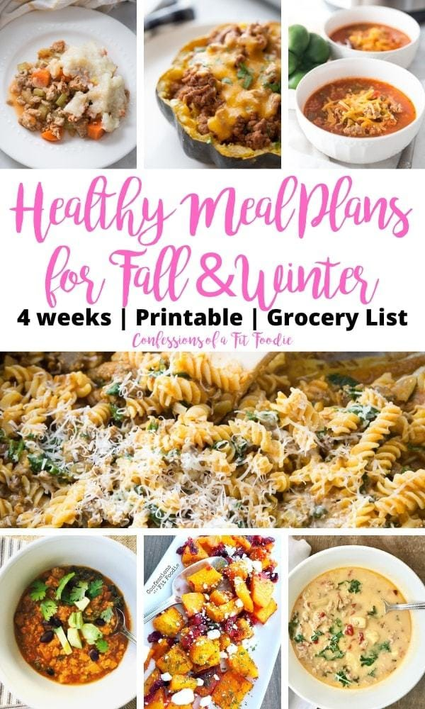 Food photo collage with pink and black text on a white rectangle. Text says, Healthy Meal Plans for Fall & Winter | 4 Weeks | Printable | Grocery List | Confessions of a Fit Foodie