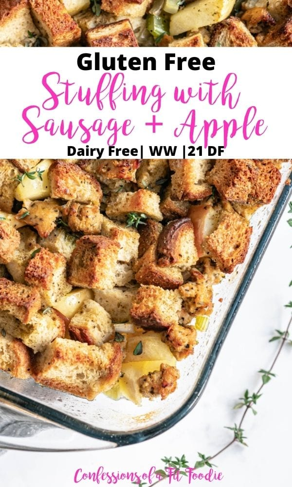 A full dish of homemade stuffing with black and pink text on a white rectangle.  Text says, Gluten Free Stuffing with Sausage + Apple | Dairy Free | WW | 21 DF | Confessions of a Fit Foodie