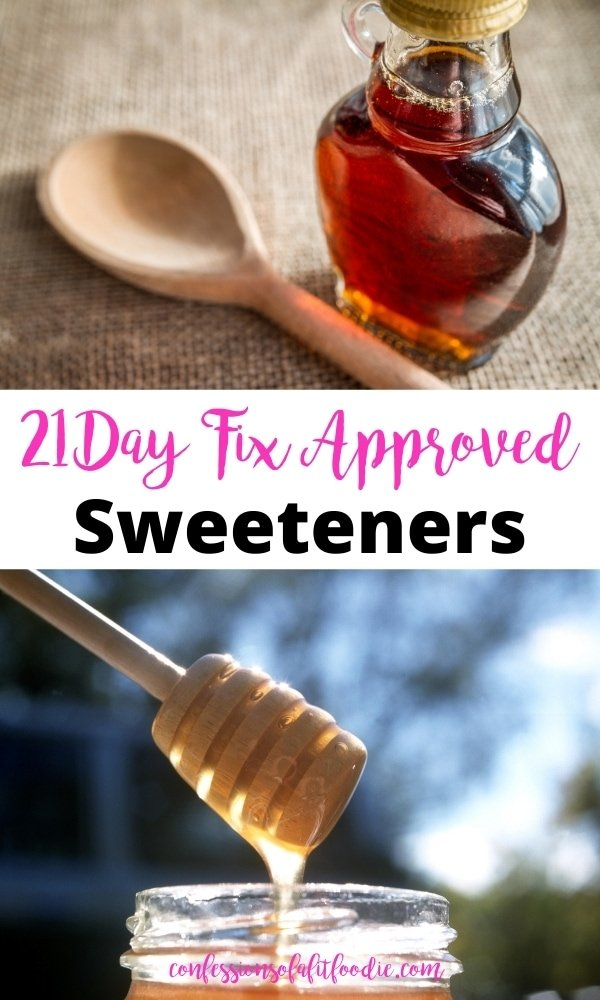 Two photo collage with pink and black text on a white rectangle in the middle. Text says, 21 Day Fix Approved Sweeteners. Top photo: maple syrup in a skinny glass jar and a clean wooden spoon on a burlap background. Bottom photo: Honey wand pulling honey out of a glass jar.
