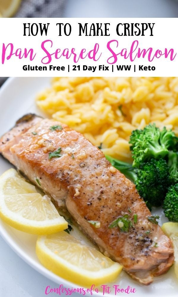 Salmon dinner on a white plate with pink and black text on a white rectangle. Text says, How to Make Crispy Pan Seared Salmon | Gluten Free | 21 Day Fix | WW | Keto | Confessions of a Fit Foodie