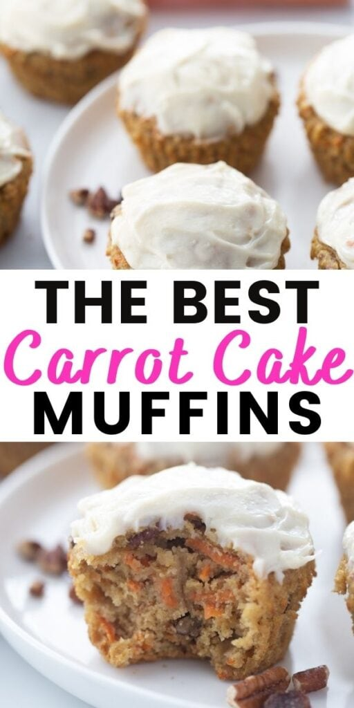"""Two photo collage with black and pink text on a white rectangle. Photos are of Carrot Cake Muffins topped with cream cheese frosting. Text says, """"The Best Carrot Cake Muffins""""."""