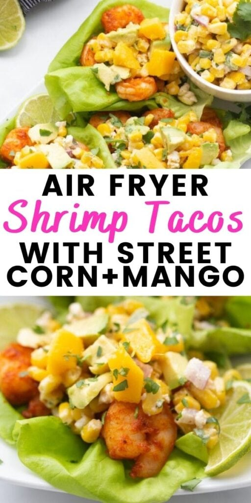 Photo collage with text overlay Air Fryer Shrimp Tacos with Street Corn and Mango